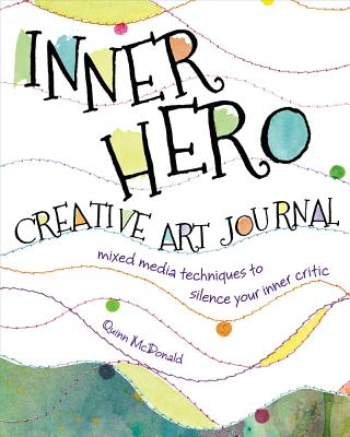 The Inner Hero Art Journal By Mcdonald, Quinn